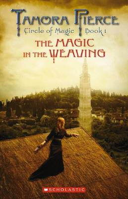 The Magic in the Weaving (Circle of Magic #1)