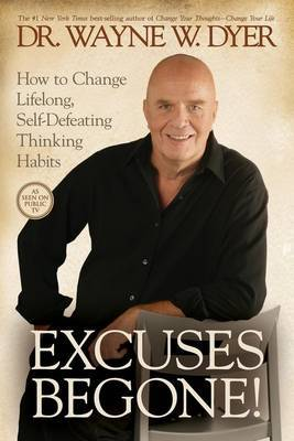 Excuses Begone!: How To Change Lifelong, Self-Defeating Thinking Habits DVD