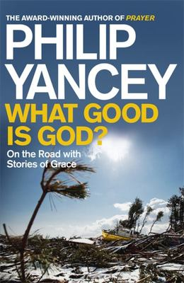 What Good is God? On the Road with Stories of Grace