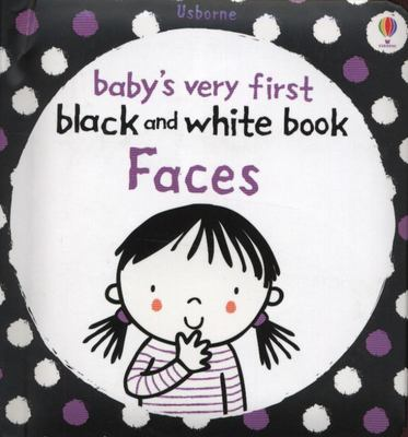 Faces (Baby's Very First Black and White Book)