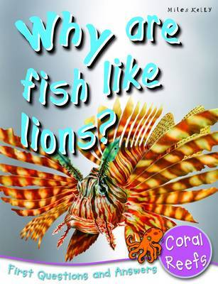 Why are Fish Like Lions?: First Questions and Answers  Coral Reefs