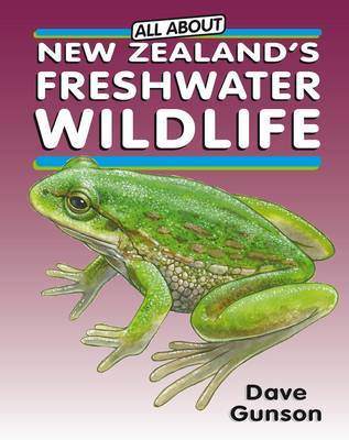 Freshwater Wildlife (All About New Zealand...)