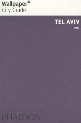 Tel Aviv 2012  Wallpaper* City Guide