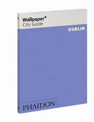 Wallpaper* City Guide Dublin: 2012