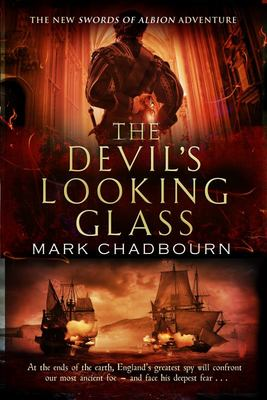 The Devil's Looking-glass: The Sword of Albion Trilogy Book 3