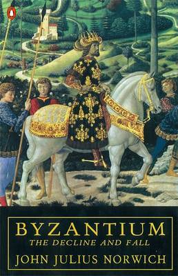 Byzantium: The Decline and Fall: v. 3: The Decline and Fall