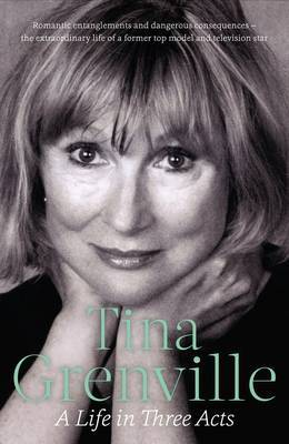 Tina Grenville: A Life in Three Acts