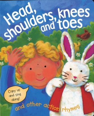 Heads, Shoulders, Knees and Toes and Other Action Rhymes