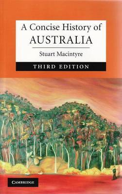 A Concise History of Australia 3rd ed. (PB)