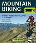 Mountain Biking in the South Island: 38 Great New Zealand Rides