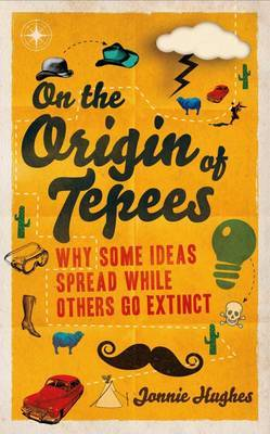 On the Origin of Tepees: Why Some Ideas Spread While Others Go Extinct
