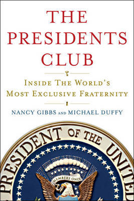 The President's Club: Inside the World's Most Exclusive Fraternity