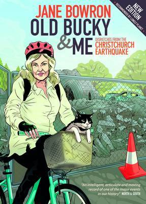 Old Bucky and Me: Dispatches from the Christchurch Earthquake