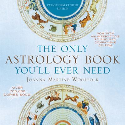 The Only Astrology Book You'll Ever Need: Now with an Interactive PC- and Mac-Compatible CD