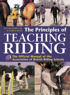 Principles of Teaching Riding: The Official Manual of the Association of British Riding Schools