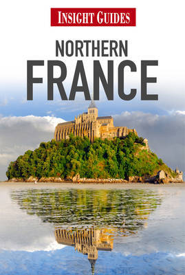Insight Guides: Northern France