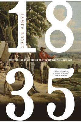 OLD FORMAT 1835: The Founding of Melbourne and the Conquest of Australia