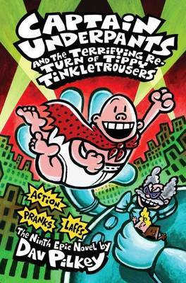 Captain Underpants and the Terrifying Return of Tippy Tinkletrousers (#9)