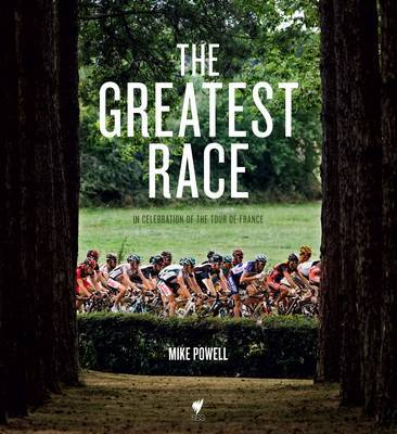 The Greatest Race: In Celebration of the Tour De France