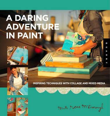 A Daring Adventure in Paint: Inspiring Techniques with Collage and Mixed Media