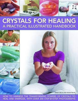 Crystals for Healing: A Practical Illustrated Handbook