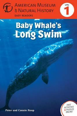 Baby Whale's Long Swim (American Museum of Natural History Easy Readers Level 1)