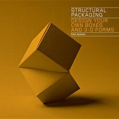Structural Packaging: Design Your Own Boxes and 3D Forms by Paul ...