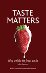 Taste Matters: Why We Like the Foods We Do