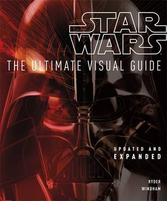 Star Wars: The Ultimate Visual Guide (Updated & Expanded)
