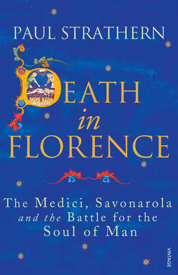 Death in Florence: The Medici, Savonarola and the Battle for the Soul of the Renaissance