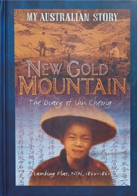 New Gold Mountain: The Diary of Shu Gheong, Lambing Flat, New South Wales, 1860-1861