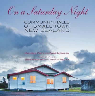 On a Saturday Night:Community Halls of Small-Town New Zealand