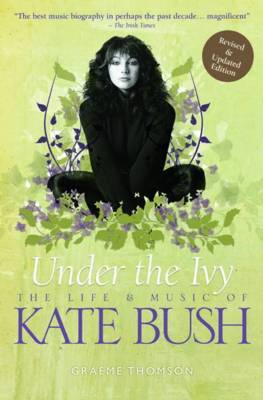 Under the Ivy: The Life and Music of Kate Bush