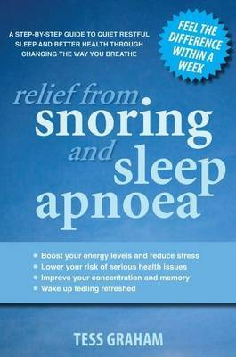 Relief from Snoring and Sleep Apnoea: A Step by Step Guide to Quiet