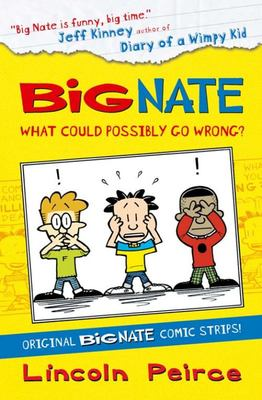 What Could Possibly Go Wrong? (Big Nate Graphic)