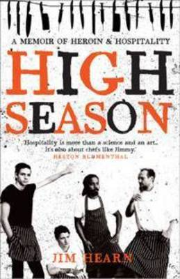The High Season: A Memoir of Heroin and Hospitaity