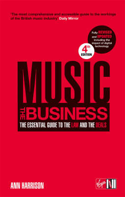 Music: The Business - The Essential Guide to the Law and the Deals
