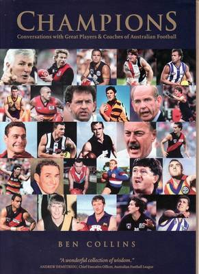 The Champions: Conversations with Great Players and Coaches of Australian Football