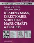 What You Need to Know about Reading Signs, Directories, Schedules, Maps, Charts and Graphs