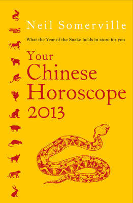 Your Chinese Horoscope: What the Year of the Snake Holds in Store for You: 2013