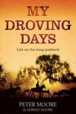My Droving Days :  Life on the Long Paddock