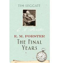 E. M. Forster : The Final Decades