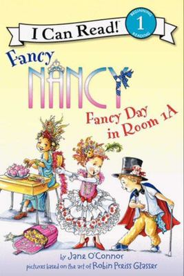 Fancy Day in Room 1-A: Fancy Nancy (I Can Read Level 1)