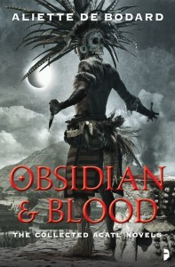 Obsidian & Blood : The collected Acatl novels