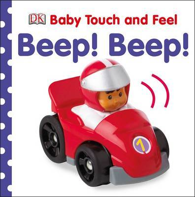 Beep! Beep! (Baby Touch and Feel)