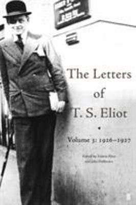The Letters of T. S. Eliot: v. 3: 1926-1927