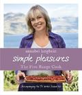 Annabel Langbein - The Free Range Cook: Simple Pleasure
