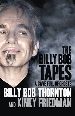 The Billy Bob Tapes : A Cave Full of Ghosts