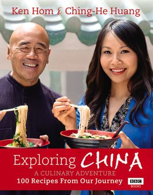 Exploring China: A Culinary Adventure: 100 Recipes from Our Journey