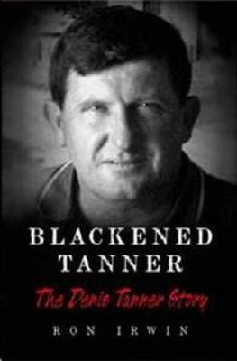 Blackened Tanner: The Dennis Tanner Story